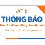 THÔNG BÁO: DTF triển khai hoạt động làm việc online