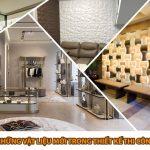 Tổng hợp những vật liệu mới trong thiết kế thi công nội thất